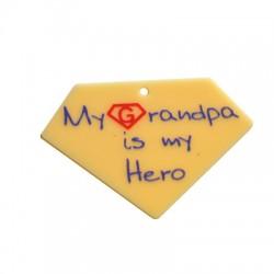 "Plexi Acrylic Pendant Diamond ""My Granpa is my Hero"" 59x40mm"