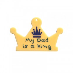 """Plexi Acrylic Pendant Crown """"My Dad is a King"""" 59x40mm"""