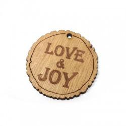 """Ciondolo di Legno Rotondo 40mm con Scritta """"Love & Joy"""""""
