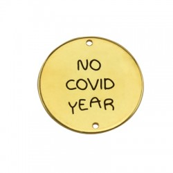 "Brass Charm Round ""No covid year"" 25mm (Ø1.4mm)"