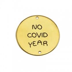 "Brass Lucky Charm Round ""No covid year"" 25mm (Ø1.4mm)"