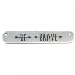 Brass Tag with Engraved Be Brave 35x6mm (Ø 1.2mm)