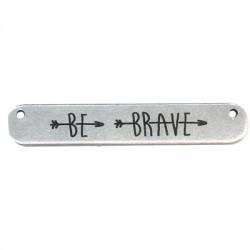 """Μεταλλική Μπρούτζινη Ταυτότητα """"BE BRAVE"""" 35x6mm (Ø1.2mm)"""
