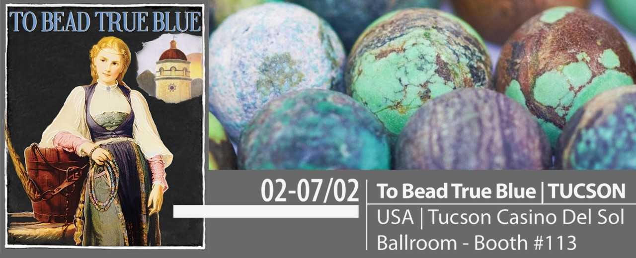 TO BEAD TRUE BLUE • Tucson • Tucson Casino Del Sol • 02-07/02/2019